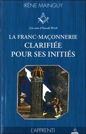 La Franc-maçonnerie clarifiée pour ses initiés