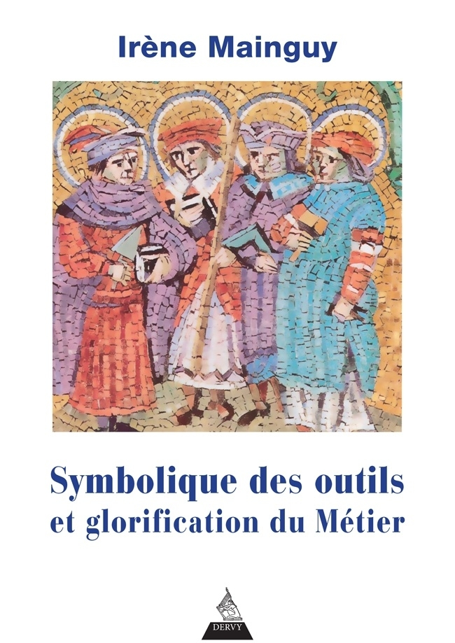Irene Mainguy Symbolique des outils et glorification du Métier